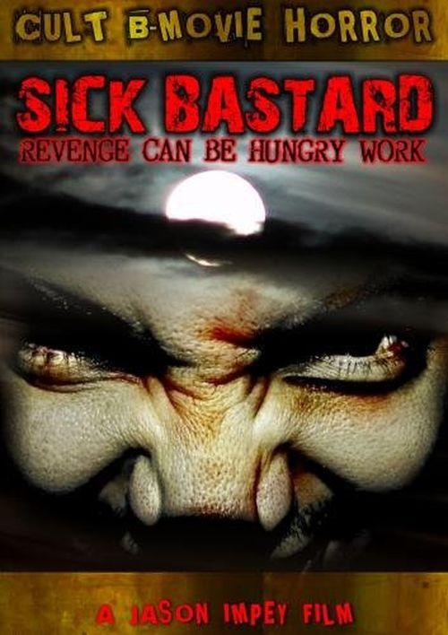 Sick Bastard movie