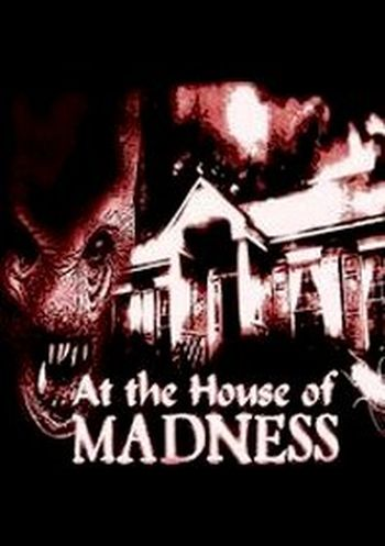 At the House of Madness movie
