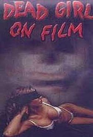 Dead Girl on Film movie