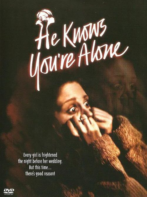 He Knows You're Alone movie