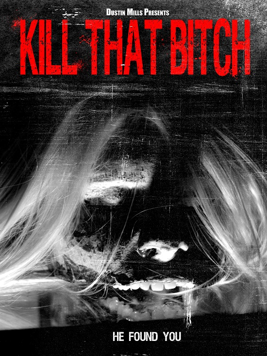 Kill That Bitch movie
