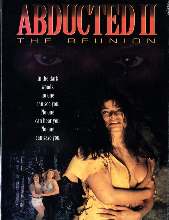 Abducted II: The Reunion movie