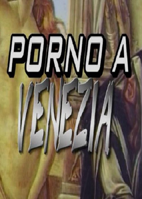 Porno a Venezia (2003) movie