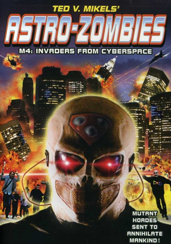 Astro Zombies: M4 - Invaders from Cyberspace movie