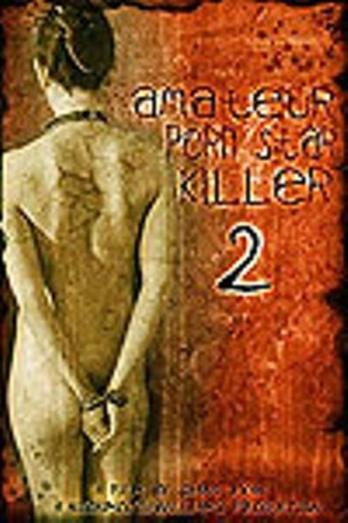 Amateur Porn Star Killer 2 movie