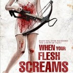 whenyourfleshscreams poster