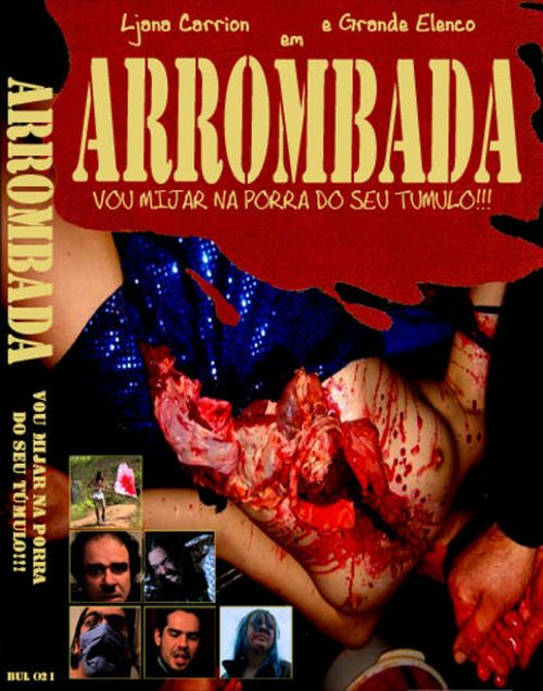 Arrombada - I Will Piss in Your Grave movie