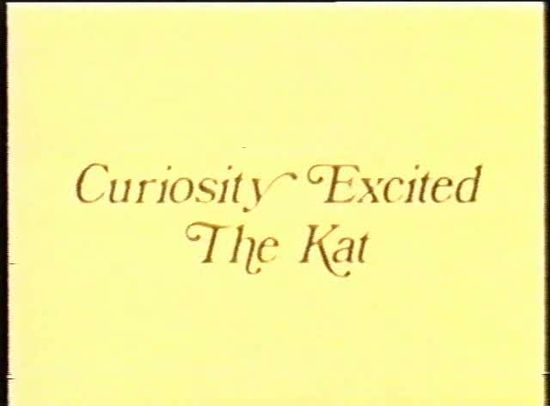Curiosity Excited the Kat movie