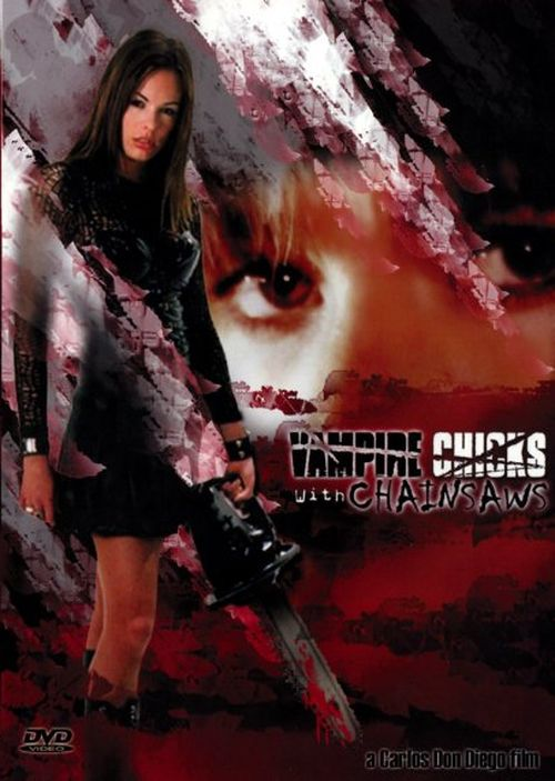 Vampire Chicks With Chainsaws movie